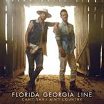 Florida Georgia Line - Can\'t Say I Ain\'t Country